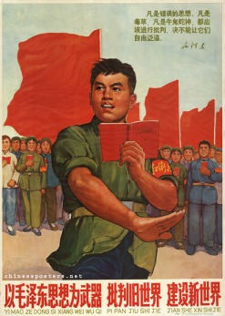 1966- Criticize the old world and build a new world with Mao Zedong Thought as a weapon.